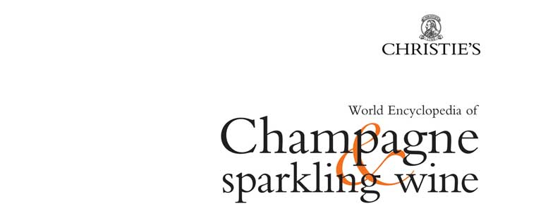 Christies World Encyclopedia of Champagne and Sparkling Wine 4th Edition
